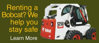 Renting a Bobcat? We help you stay safe